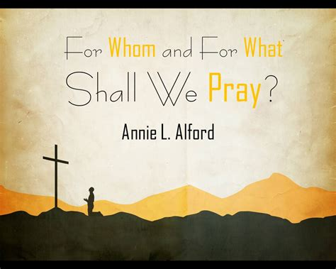 From Whom And For What Should We Pray? | Apostolic