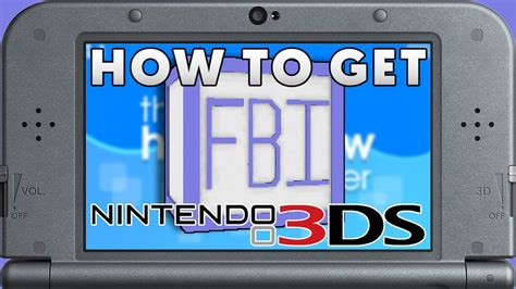 Complete Guide to Installing FBI on a Homebrewed Nintendo