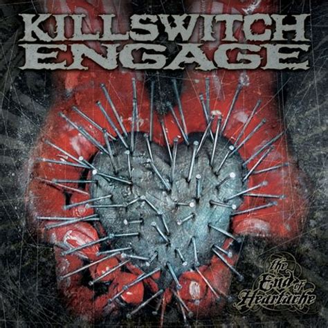 The End of Heartache - Killswitch Engage | Songs, Reviews